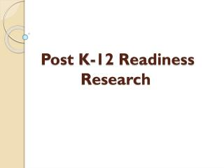 Post K-12 Readiness Research