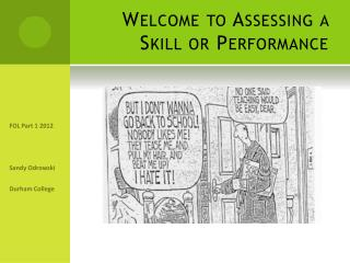 Welcome to Assessing a Skill or Performance