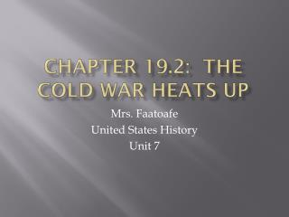 Chapter 19.2:  The Cold War Heats Up