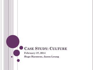 Case Study: Culture