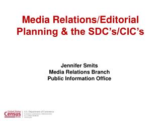 Media Relations/Editorial Planning & the SDC's/CIC's