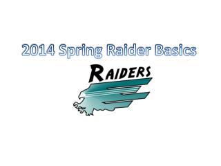2014 Spring Raider  Basics