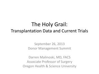 The Holy Grail: Transplantation Data and Current Trials