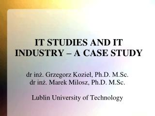 IT STUDIES AND IT INDUSTRY � A CASE STUDY