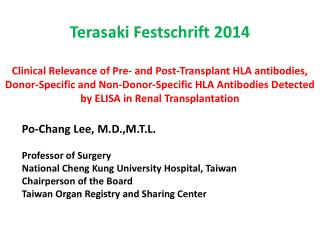 Po-Chang Lee, M.D.,M.T.L. Professor of Surgery National Cheng Kung University Hospital, Taiwan