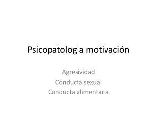 Psicopatologia motivación