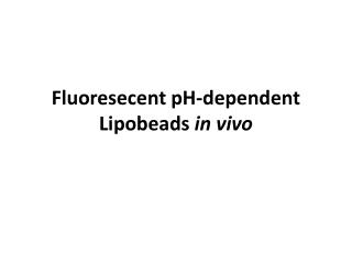 Fluoresecent pH-dependent Lipobeads  in vivo