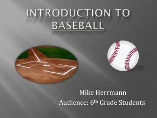Introduction to  Baseball