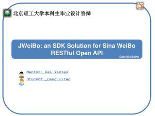 JWeiBo :  an  SDK Solution for Sina WeiBo RESTful Open API