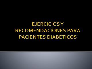 EJERCICIOS Y RECOMENDACIONES PARA PACIENTES DIABETICOS