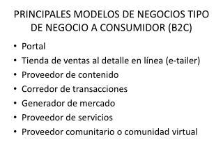 PRINCIPALES MODELOS DE NEGOCIOS TIPO DE NEGOCIO A CONSUMIDOR (B2C)