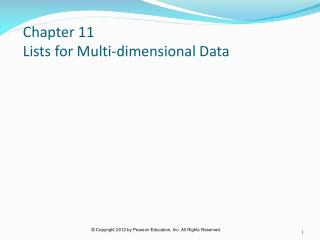 Chapter 11  Lists for Multi-dimensional Data