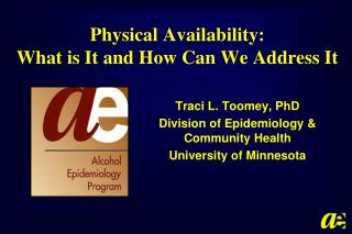 Physical Availability:  What is It and How Can We Address It