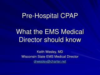 Pre-Hospital CPAP What the EMS Medical Director should know