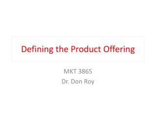 Defining the Product Offering