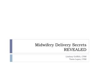 Midwifery Delivery Secrets  REVEALED