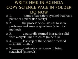 WRITE HMK IN AGENDA COPY SCIENCE PAGE IN FOLDER DO NOW