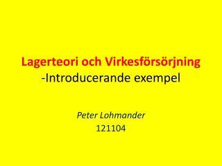 Lagerteori och Virkesförsörjning -Introducerande exempel