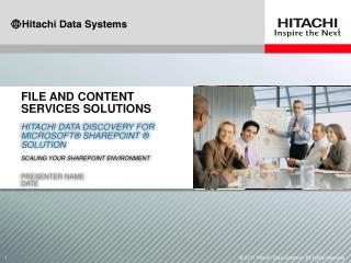 Hitachi data discovery for Microsoft® SharePoint ®  Solution  Scaling Your SharePoint Environment