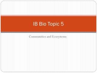 IB Bio Topic 5