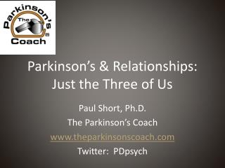 Parkinson�s & Relationships: Just the Three of Us