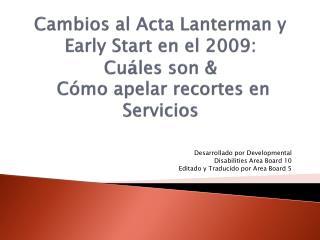 Desarrollado por Developmental Disabilities Area Board 10 Editado y Traducido por Area Board 5
