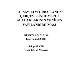 """6111 SAYILI """"TORBA KANUN""""   ÇERÇEVESİNDE  VERGİ ALACAKLARININ YENİDEN  YAPILANDIRILMASI"""