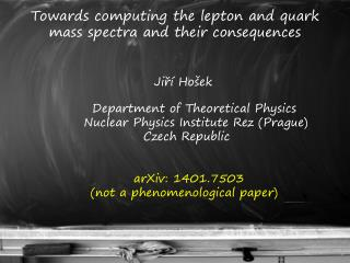 Jiří Hošek Department of Theoretic a l Physics, Nuclear Physics Institute