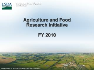 Agriculture and Food Research Initiative FY 2010