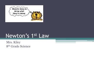 Newton�s 1 st  Law