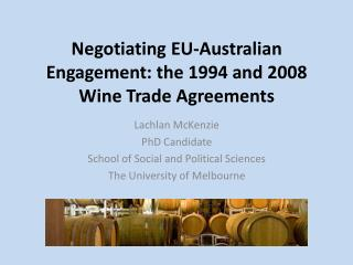 Negotiating EU-Australian Engagement: the 1994 and 2008 Wine Trade Agreements