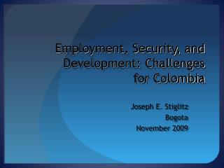Employment, Security, and Development: Challenges  for Colombia