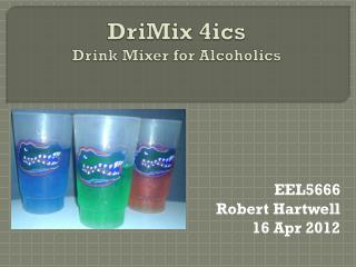 DriMix  4ics Drink Mixer for Alcoholics