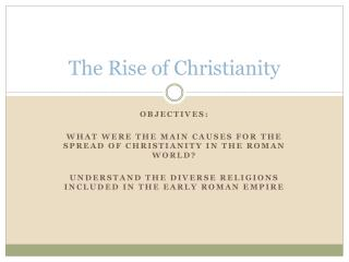 the main causes of the rise in christianity in history Overview assessment key idea the rise of christianity 3 home christianity arose from assessment jesus apostle peter paul diaspora bishop pope constantine heresy the rise of christianity 3 main idea why it identify the causes of each of the effects.