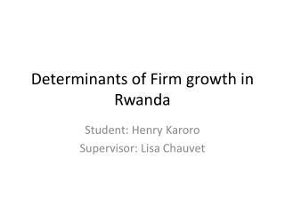 Determinants of Firm growth in Rwanda