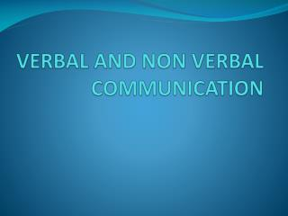 VERBAL AND NON VERBAL COMMUNICATION