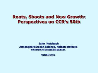 Roots, Shoots and New Growth: Perspectives on CCR's 50th