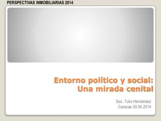 Entorno político y social:  Una mirada cenital