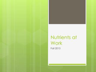 Nutrients at Work
