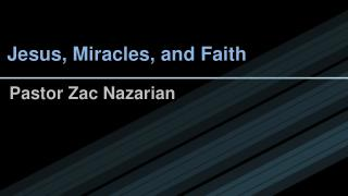 Jesus, Miracles, and Faith