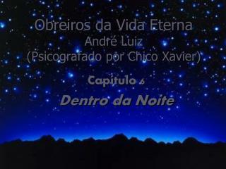 Obreiros da Vida Eterna André Luiz (Psicografado por Chico Xavier)