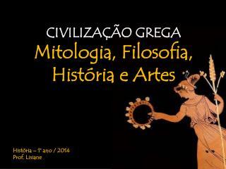 CIVILIZAÇÃO  GREGA  Mitologia, Filosofia, História e Artes