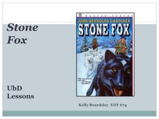 Stone  Fox UbD Lessons