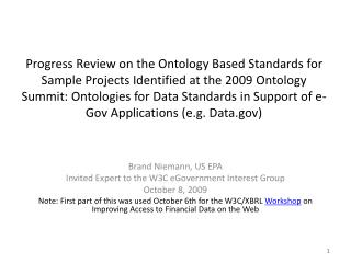 Brand Niemann, US EPA Invited Expert to the W3C eGovernment Interest Group October 8, 2009