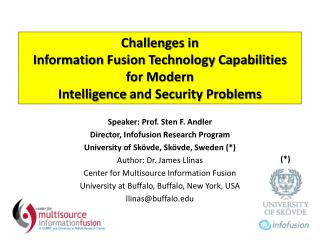 Speaker: Prof. Sten F. Andler Director, Infofusion Research Program