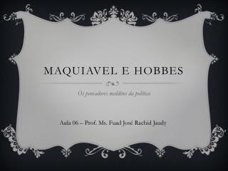 Maquiavel e Hobbes
