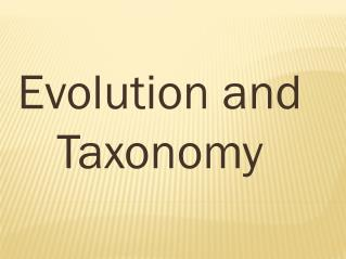 Evolution and Taxonomy