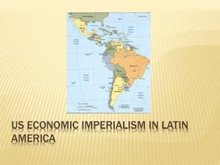 US Economic Imperialism in Latin America