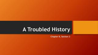 A Troubled History
