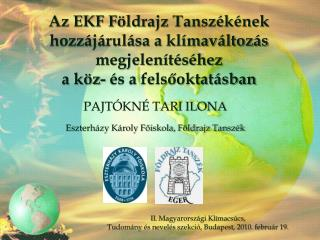 PAJTÓKNÉ TARI ILONA Eszterházy Károly Főiskola, Földrajz Tanszék